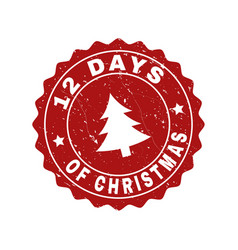 12 days of christmas grunge stamp seal with fir vector