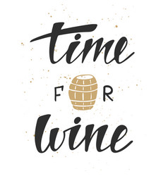 Time for wine modern ink brush calligraphy vector
