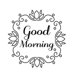 good morning lettering in hand draw frame vector image