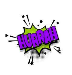 comic text phrase pop art hurrah vector image