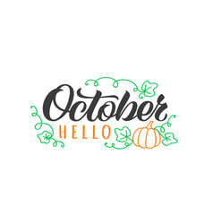 hello october hand drawn lettering card vector image