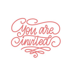 You are invited handwritten phrase on white vector