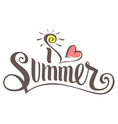 i love summer lettering text vector image