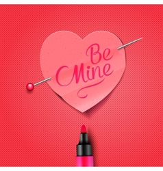 Be Mine - written by marker on red paper heart vector image vector image