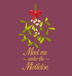 meet me under the mistletoe vector image