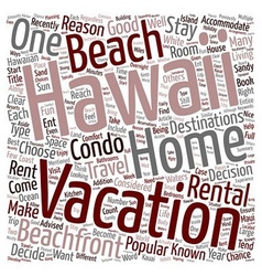 Experience Hawaii With A Hawaii Beach Rental text vector