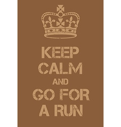 Keep Calm and go for a run poster vector