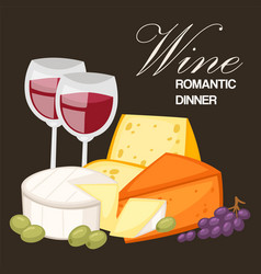 wine romantic dinner best quality special cheeses vector image