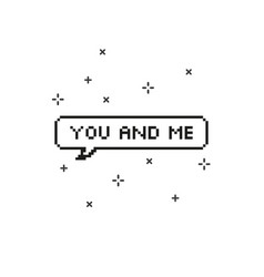 You and me in speech bubble 8 bit pixel art vector
