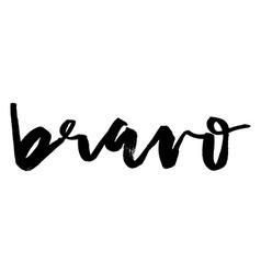Bravo greeting inscription handmade vector