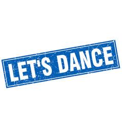 Lets dance blue square grunge stamp on white vector