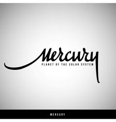 Mercury hand lettering - handmade calligraphy vector