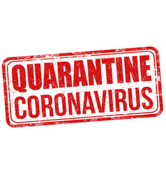 quarantine coronavirus grunge rubber stamp vector image