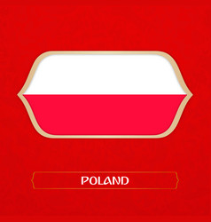 Flag of poland is made in football style vector