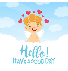 hello have a good day greeting card adorable vector image