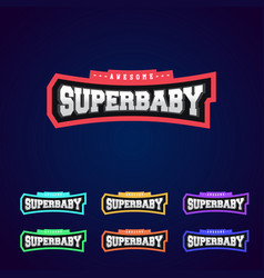 super baby super hero power full typography vector image