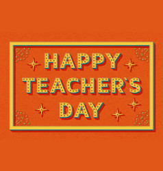 happy teachers day background template with retro vector image