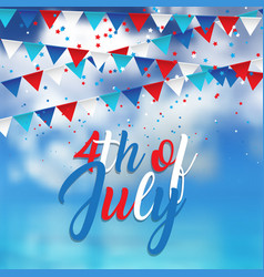 4th july design with confetti and pennants on vector image