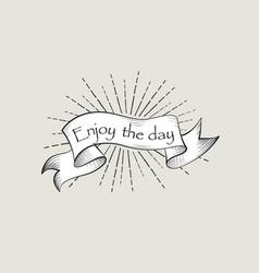 enjoy the day sign vintage doodle banner waving vector image
