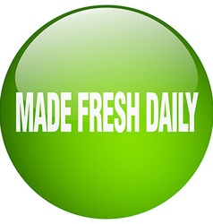 made fresh daily green round gel isolated push vector image