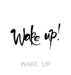 Wake up lettering vector