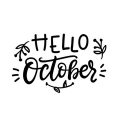 Hello october hand written ink lettering vector