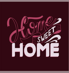 home sweet home lettering vector image