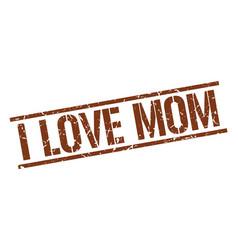 I love mom stamp vector