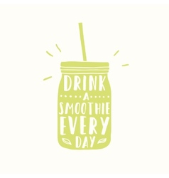 Drink smoothie everyday Jar silhouette vector image