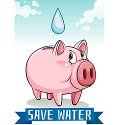 Save water with piggy bank vector