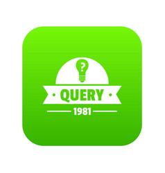Query icon green vector