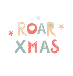 Roar christmas hand drawn letters dino holiday vector