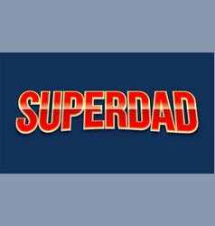 super dad badge on blue background vector image
