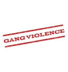 Gang Violence Watermark Stamp vector image vector image