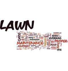 Lawn care tips and proper lawn maintenance text vector