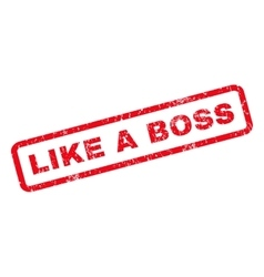 Like a Boss Rubber Stamp vector