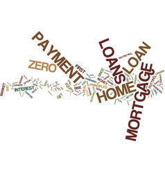 zero down payment mortgage loans text background vector image
