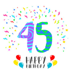 happy birthday for 45 year party invitation card vector image