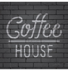 slogan brick wall dark coffee house vector image