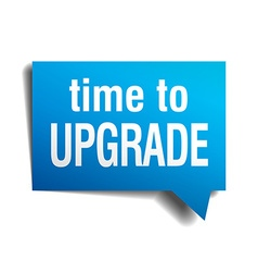 time to upgrade blue 3d realistic paper speech vector image vector image