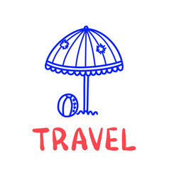 cartoon travel sun umbrella doodle lettering for vector image