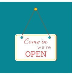 Come in We are Open Sign vector image