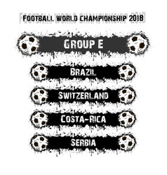 football championship 2018 group e vector image