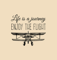 Life is a journey enjoy flight motivational vector