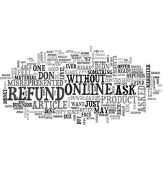When do you ask for a refund text word cloud vector