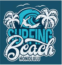 lettering surfing beach honolulu vector image
