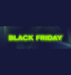 black friday neon banner poster or flayer vector image