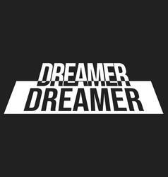 Dreamer t shirt print vector