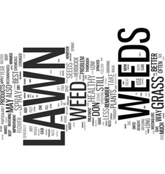lawn weeds how you can beat them text background vector image