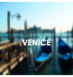 Blurred Venice landscape vector